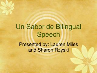 Un Sabor de Bilingual Speech