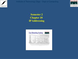 Semester 2 Chapter 10  IP Addressing