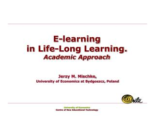 E-learning in Life-Long Learning. Academic Approach
