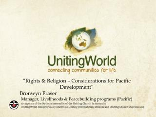 """Rights & Religion – Considerations for Pacific Development""       Bronwyn Fraser"