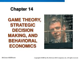 GAME THEORY, STRATEGIC DECISION MAKING, AND BEHAVIORAL ECONOMICS