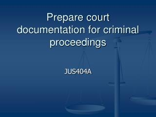Prepare court documentation for criminal proceedings