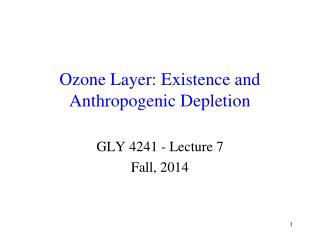 Ozone Layer: Existence and Anthropogenic Depletion