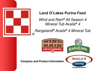 Land O'Lakes Purina Feed Wind and Rain ®  All Season 4  Mineral Tub Availa ®  4 Rangeland ®  Availa ®  4 Mineral Tub