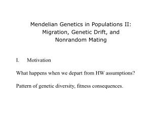 Mendelian Genetics in Populations II: Migration, Genetic Drift, and Nonrandom Mating