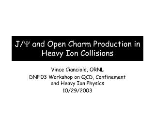 J/ Y  and Open Charm Production in Heavy Ion Collisions