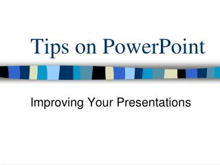 Tips on PowerPoint
