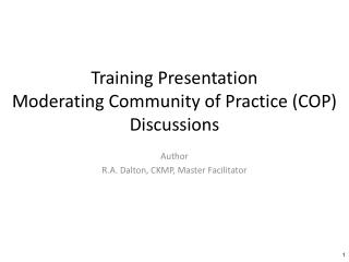 Training Presentation Moderating Community of Practice (COP) Discussions
