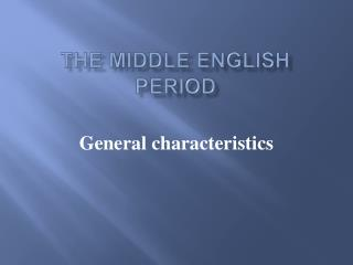 THE MIDDLE ENGLISH PERIOD