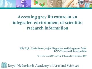Accessing grey literature in an integrated environment of scientific research information