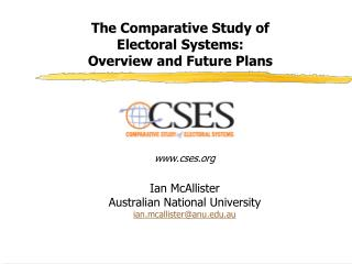 The Comparative Study of Electoral Systems: Overview and Future Plans