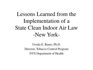 Lessons Learned from the Implementation of a  State Clean Indoor Air Law -New York-