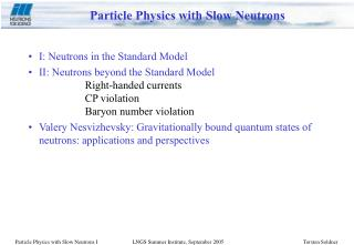 Particle Physics with Slow Neutrons