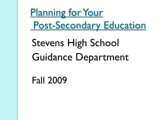 Planning for Your  Post-Secondary Education