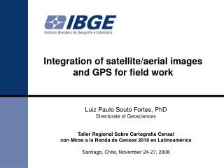 Integration of satellite/aerial images and GPS for field work