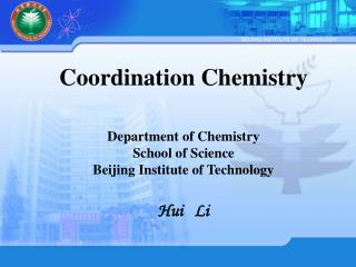 Coordination Chemistry Department of Chemistry  School of Science Beijing Institute of Technology