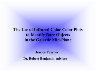 The Use of Infrared Color-Color Plots  to Identify Rare Objects  in the Galactic Mid-Plane