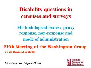 Disability questions in censuses and surveys   Methodological issues:  proxy response, non-response and mode of administ