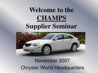 Welcome to the  CHAMPS Supplier Seminar