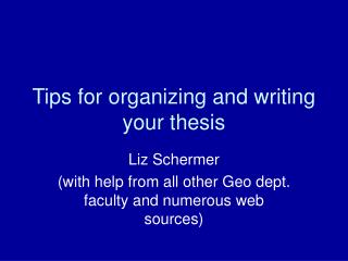 Tips for organizing and writing your thesis