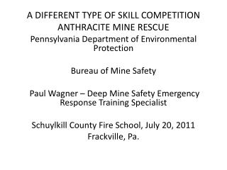 A DIFFERENT TYPE OF SKILL COMPETITION ANTHRACITE MINE RESCUE