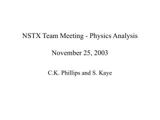 NSTX Team Meeting - Physics Analysis November 25, 2003