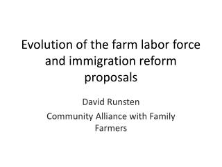 Evolution of the farm labor force and immigration reform proposals