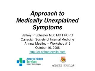 Approach to Medically Unexplained Symptoms