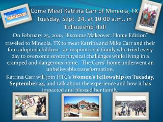 Come Meet Katrina Carr of Mineola, TX  Tuesday, Sept. 24, at 10:00 a.m., in  Fellowship Hall