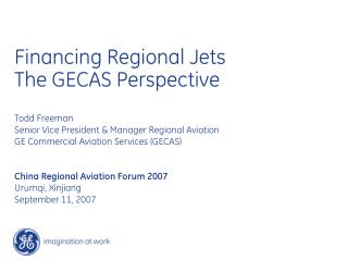 Financing Regional Jets The GECAS Perspective