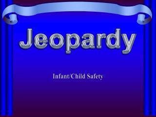 Infant/Child Safety