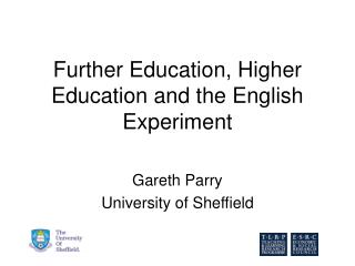 Further Education, Higher Education and the English Experiment