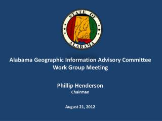Alabama Geographic Information Advisory Committee Work Group Meeting