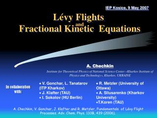L é vy Flights and  Fractional Kinetic  Equations