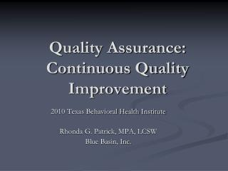 Quality Assurance:  Continuous Quality Improvement