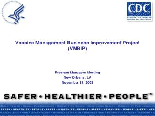 Vaccine Management Business Improvement Project (VMBIP)