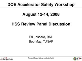 DOE Accelerator Safety Workshop August 12-14, 2008 HSS Review Panel Discussion