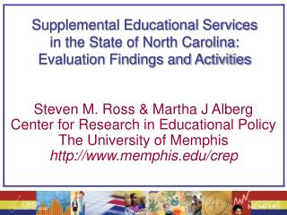Steven M. Ross & Martha J Alberg Center for Research in Educational Policy