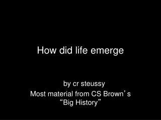 How did life emerge