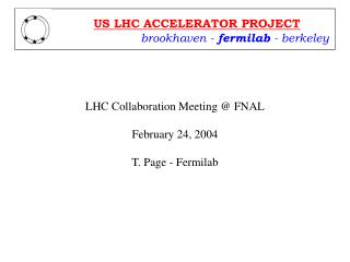 LHC Collaboration Meeting @ FNAL February 24, 2004 T. Page - Fermilab