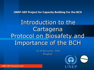 UNEP-GEF Biosafety Unit