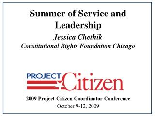 Summer of Service and Leadership Jessica Chethik Constitutional Rights Foundation Chicago