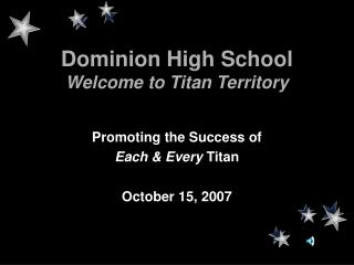Dominion High School Welcome to Titan Territory