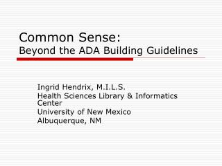 Common Sense:  Beyond the ADA Building Guidelines