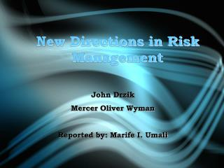 New Directions in Risk Management