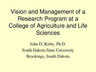 Vision and Management of a Research Program at a College of Agriculture and Life Sciences