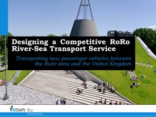 Designing a Competitive RoRo River-Sea Transport Service