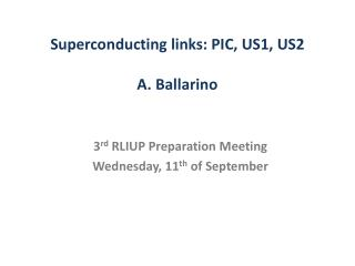 Superconducting links: PIC, US1, US2 A. Ballarino