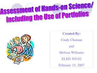 Assessment of Hands-on Science/  Including the Use of Portfolios