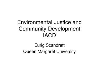 Environmental Justice and Community Development IACD